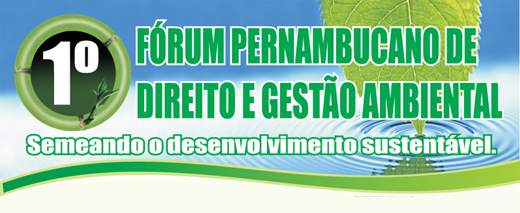 1° Fórum Pernambucano de Direito e Gestão Ambiental